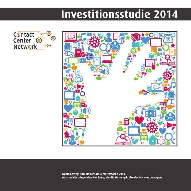 Investitionsstudie 2014  Wohin bewegt sich die Contact Center Branche 2014? Was sind die dringenden Probleme, die die Führ...