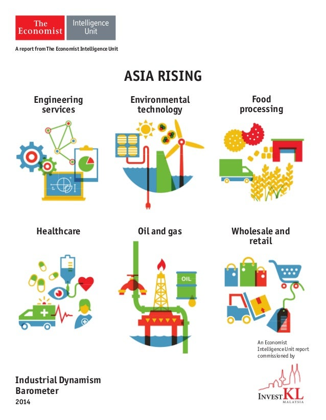 ASIA RISING An Economist Intelligence Unit report commissioned by Industrial Dynamism Barometer 2014 A report from The Eco...