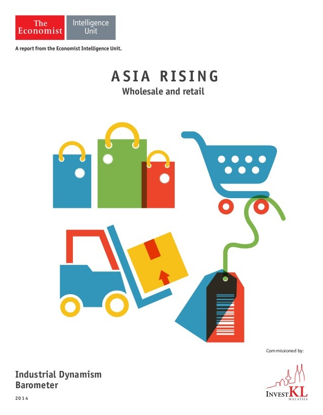 ASIA RISING Wholesale and retail Commissioned by: 2014 Industrial Dynamism Barometer