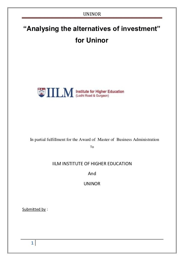 "UNINOR""Analysing the alternatives of investment""                             for Uninor    In partial fulfillment for the ..."