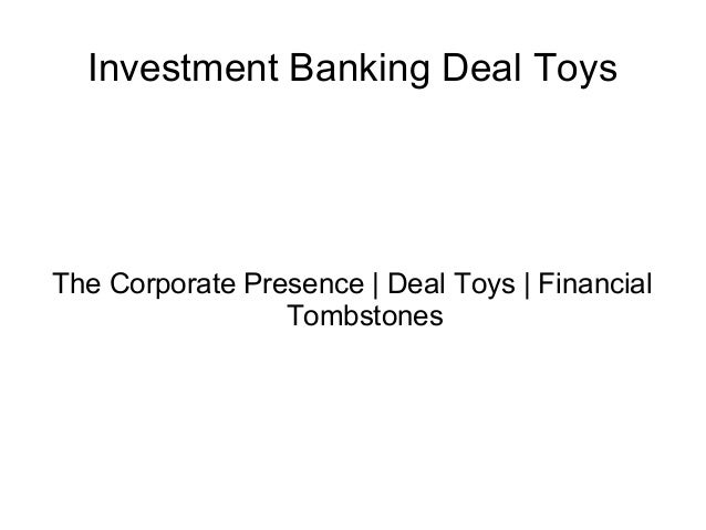 Investment Banking Deal Toys  The Corporate Presence | Deal Toys | Financial Tombstones
