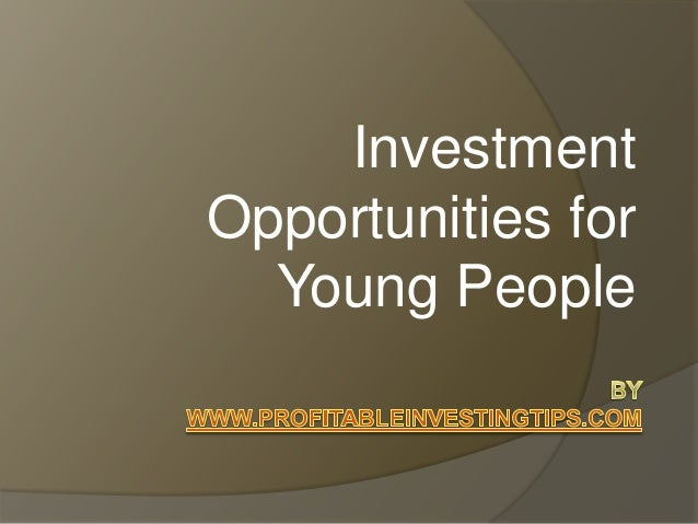Investment Opportunities for Young People