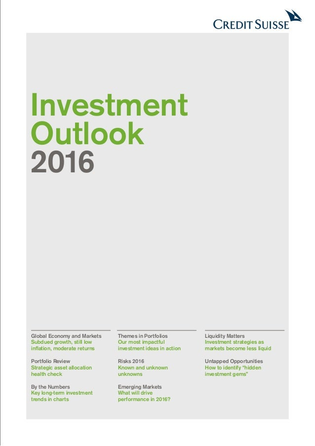 Investment Outlook 2016 Global Economy and Markets Subdued growth, still low inflation, moderate returns Portfolio Review ...