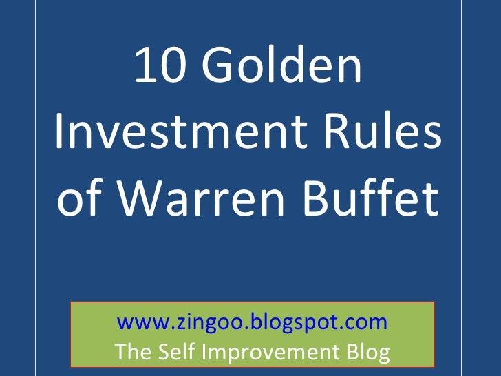 10 Golden Investment Rules of Warren Buffet   www.zingoo.blogspot.com The Self Improvement Blog
