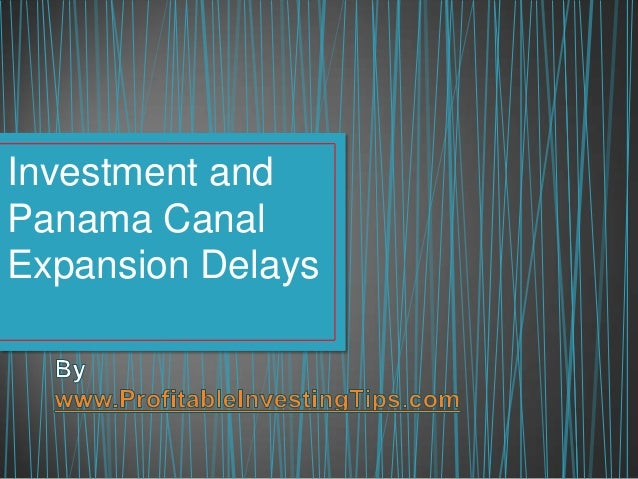 Investment and Panama Canal Expansion Delays