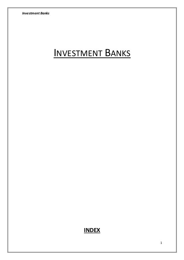 Investment Banks 1 INVESTMENT BANKS INDEX