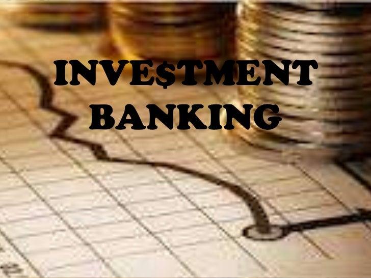INVE$TMENT  BANKING