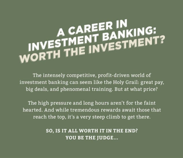 A Career In Investment Banking: Worth The Investment?
