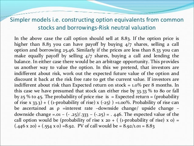 Simpler models i.e. constructing option equivalents from common stocks and borrowings-Risk neutral valuation In the above ...