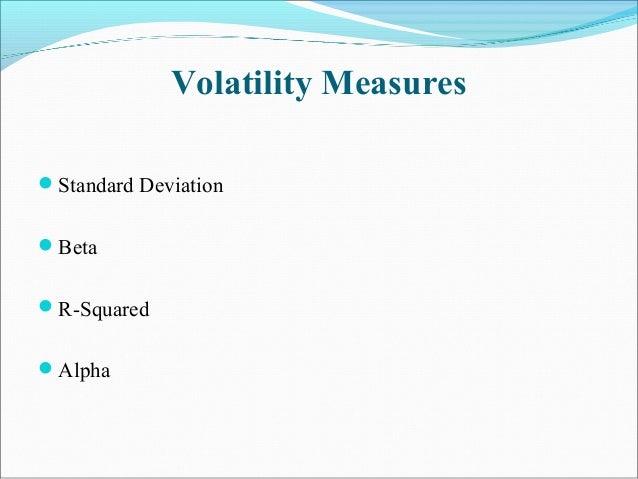 Volatility Measures Standard Deviation Beta R-Squared Alpha