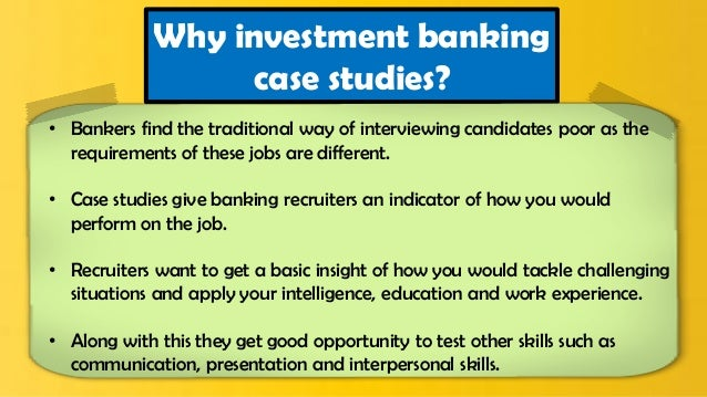 case studies for interviews in banks Senior leadership team facing new demands to act as an integrating and aligning function across a large banking and financial services organisation team members' individual capabilities were assessed against the primary colours model using personality 360 and interview data to identify their strengths and limitations.