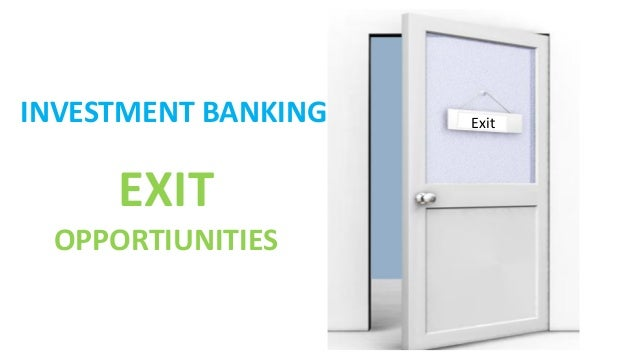 Exit option investment banks