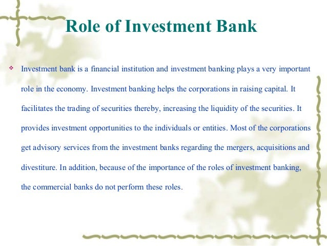activities of investment banking essay Writepass - essay writing middle east and africa, which is engaged in retail banking, credit cards, corporate banking, investment banking, and wealth management it made up global retail banking, corporate and investment banking the writepass journal.