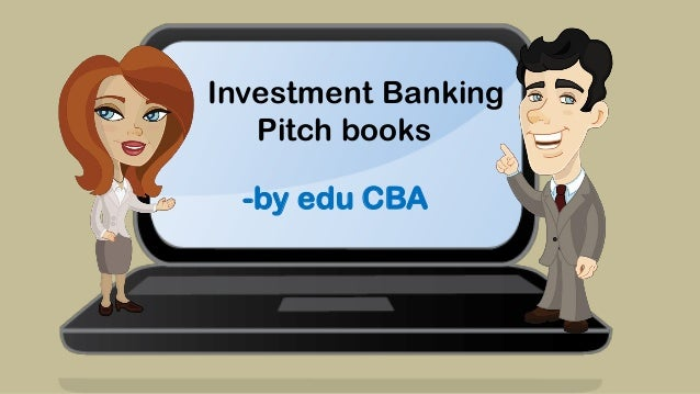 Investment Banking Pitch books -by edu CBA