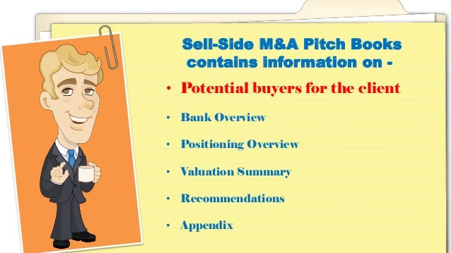 m a pitch book Lec 8 - m&a advisory and pitch-book praveen manandhar loading who are involved in m&a transactions and what do they do - duration: 12:15.