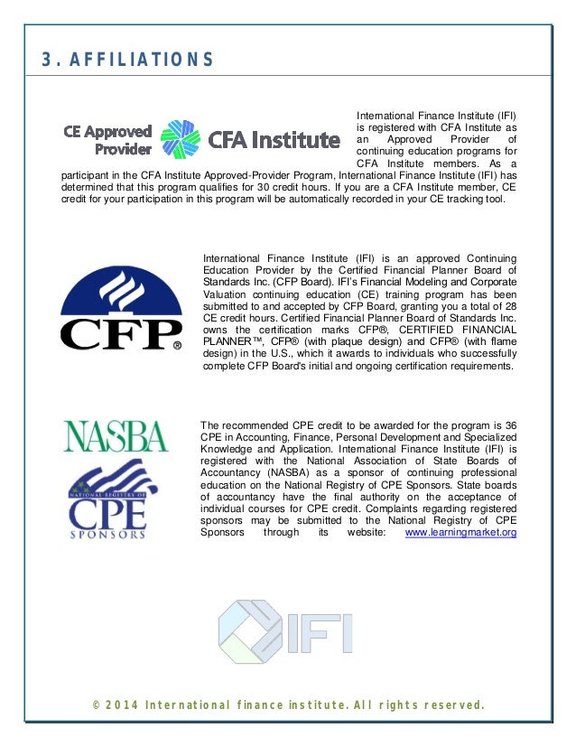 3. AFFILIATIONS  International Finance Institute (IFI)  is registered with CFA Institute as  an Approved Provider of  cont...