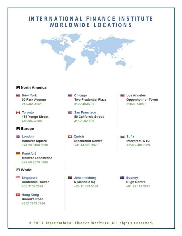 INTERNATIONAL FINANCE INSTITUTE  WORLDWIDE LOCATIONS  © 2014 International finance institute. All rights reserved.