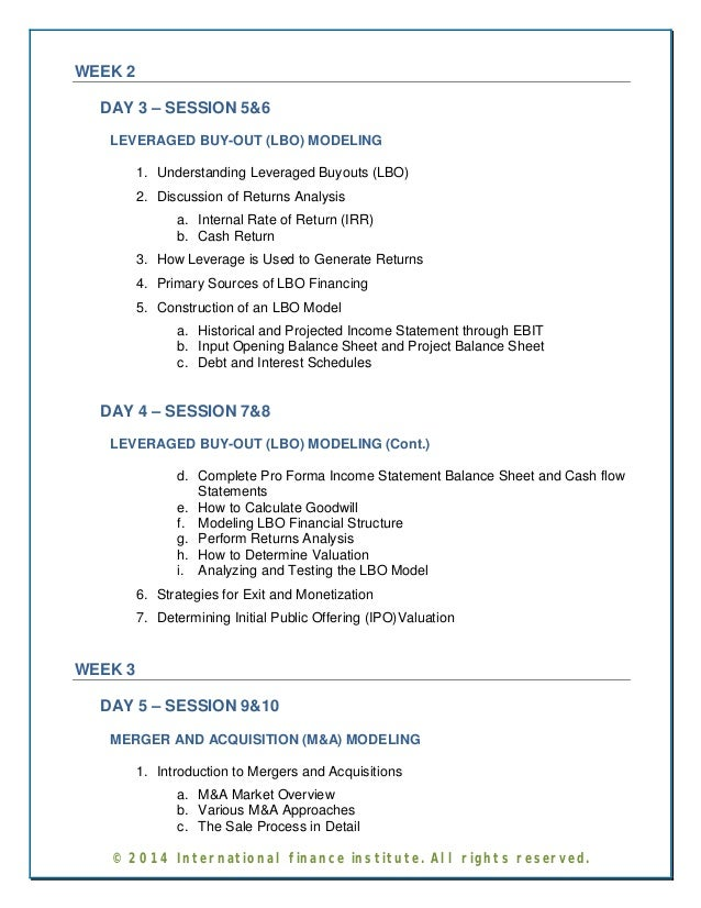 WEEK 2  DAY 3 – SESSION 5&6  LEVERAGED BUY-OUT (LBO) MODELING  1. Understanding Leveraged Buyouts (LBO)  2. Discussion of ...