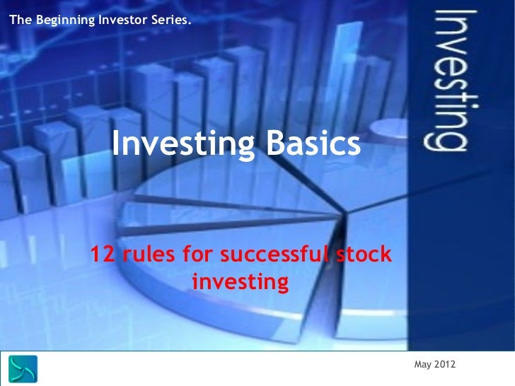 The Beginning Investor Series.                Investing Basics            12 rules for successful stock                   ...