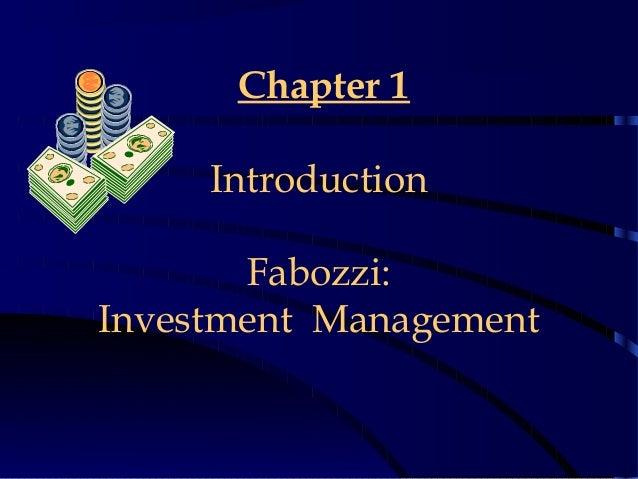 Chapter 1 Introduction Fabozzi: Investment Management