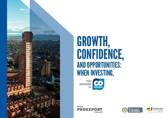 GROWTH, CONFIDENCE, AND OPPORTUNITIES: WHEN INVESTING,  L ib ertad  y O rd e n
