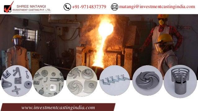 www.investmentcastingindia.com +91-9714837379 matangi@investmentcastingindia.com