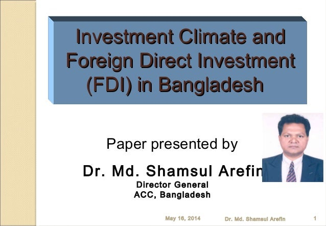 Paper presented by Dr. Md. Shamsul Arefin Director General ACC, Bangladesh 1 Investment Climate andInvestment Climate and ...