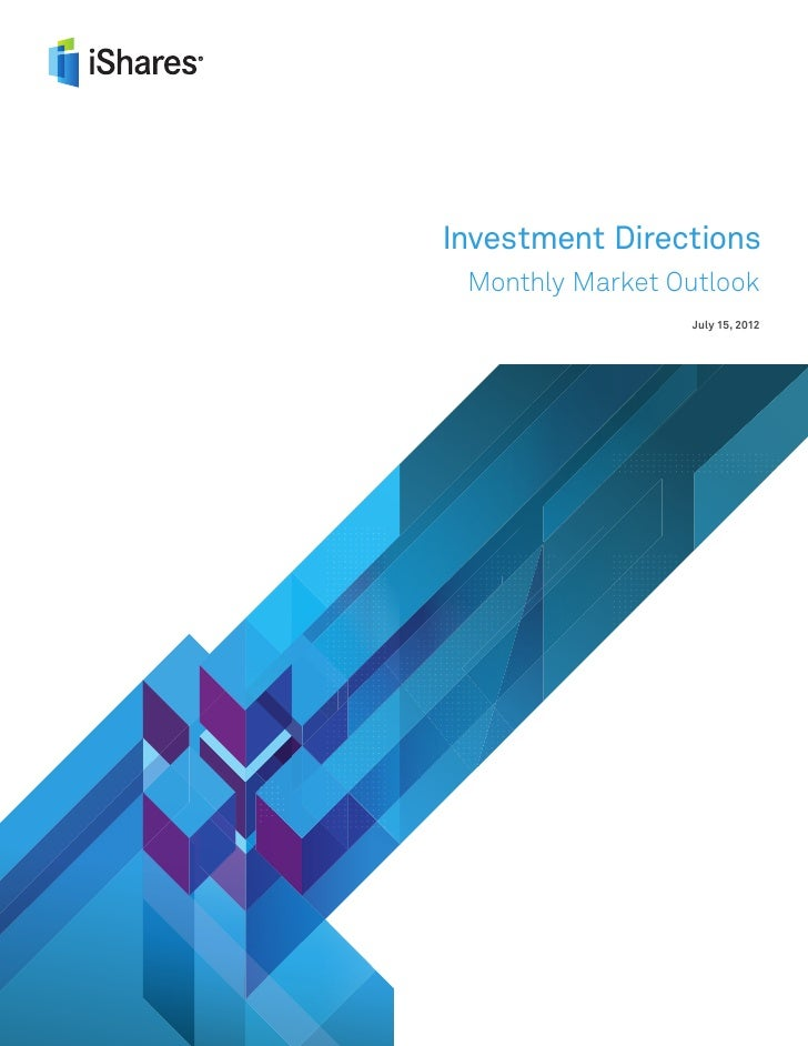 Investment Directions    Monthly Market Outlook                    July 15, 2012