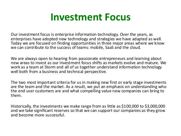 Investment Focus Our investment focus is enterprise information technology. Over the years, as enterprises have adopted ne...