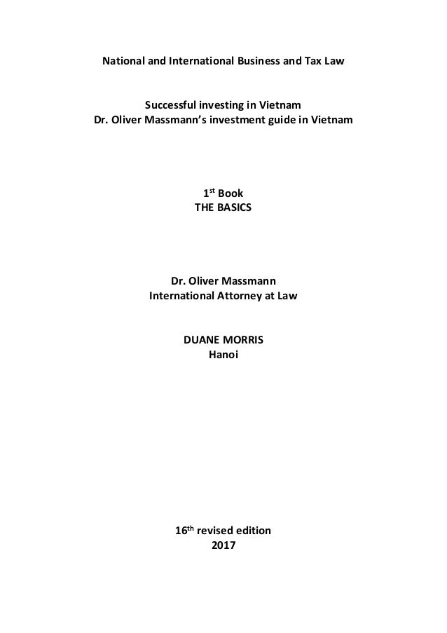 National and International Business and Tax Law Successful investing in Vietnam Dr. Oliver Massmann's investment guide in ...