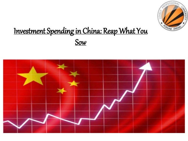 Investment Spending in China: Reap What You Sow