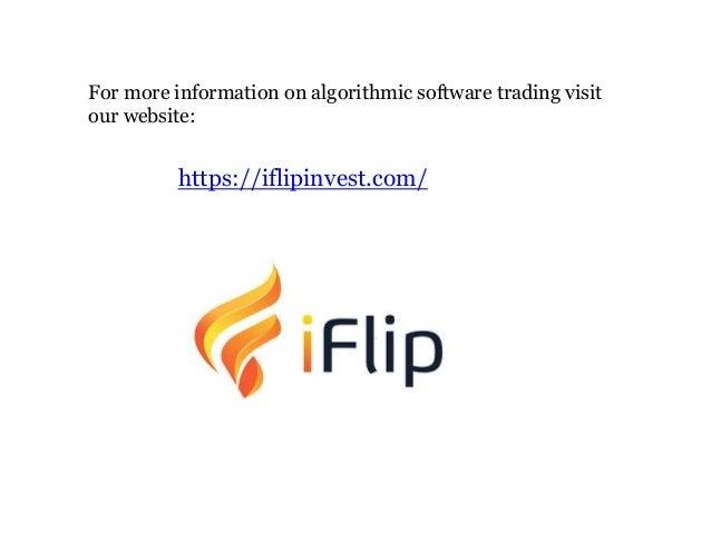 For more information on algorithmic software trading visit our website: https://iflipinvest.com/