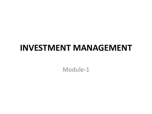 INVESTMENT MANAGEMENT Module-1