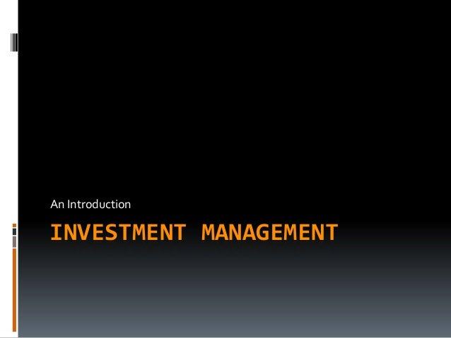 An IntroductionINVESTMENT MANAGEMENT