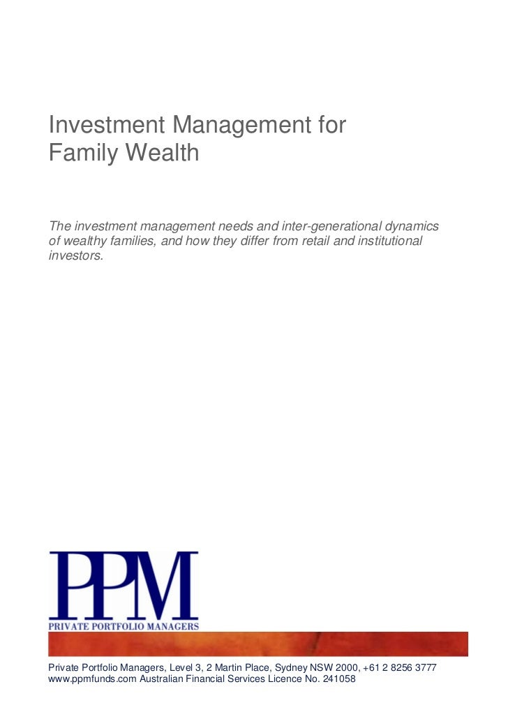 Investment Management forFamily WealthThe investment management needs and inter-generational dynamicsof wealthy families, ...
