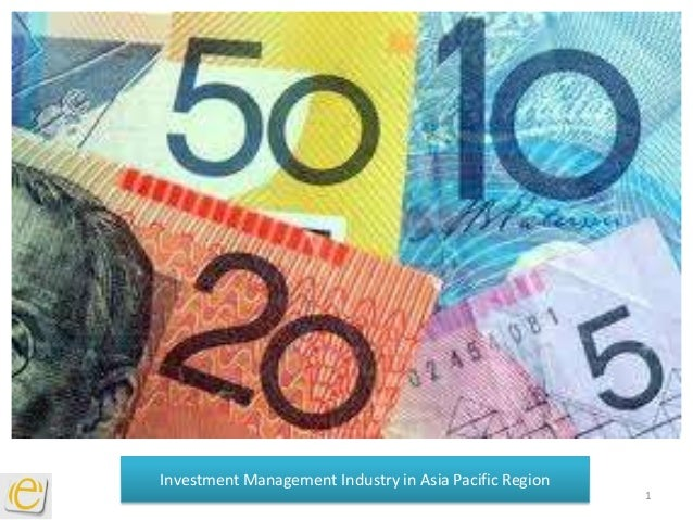 Investment Management Industry in Asia Pacific Region                                                        1
