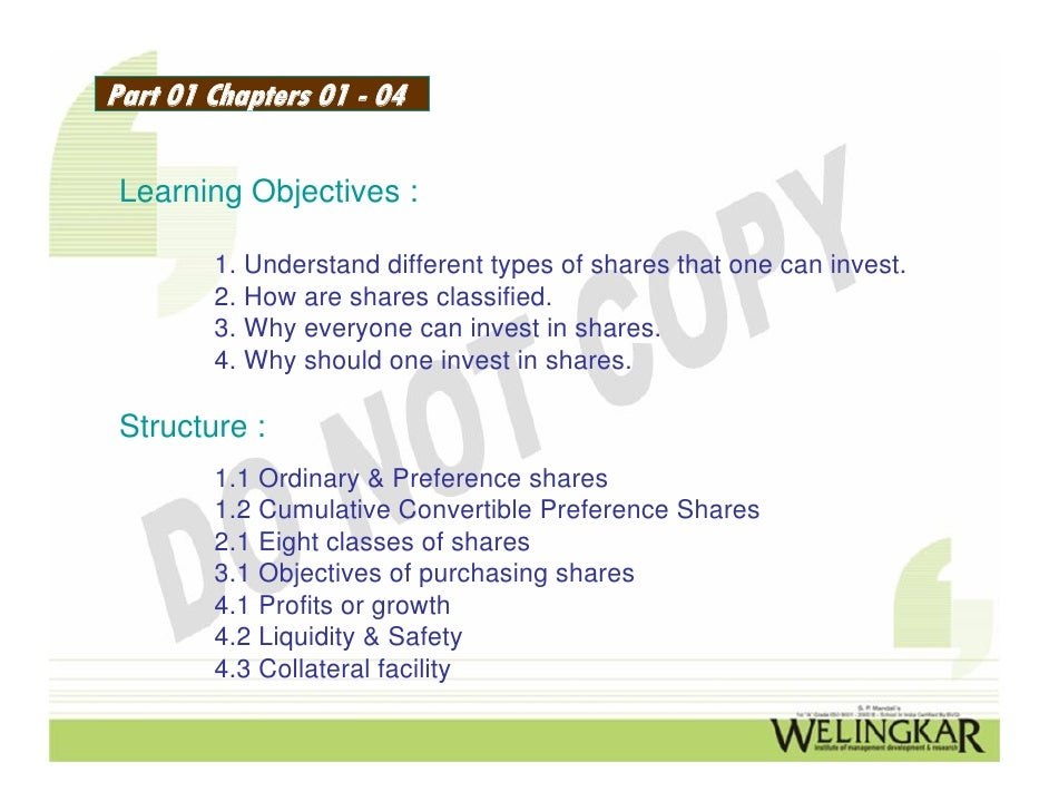 Part 01 Chapters 01 - 04 Learning Objectives :        1. Understand different types of shares that one can invest.        ...