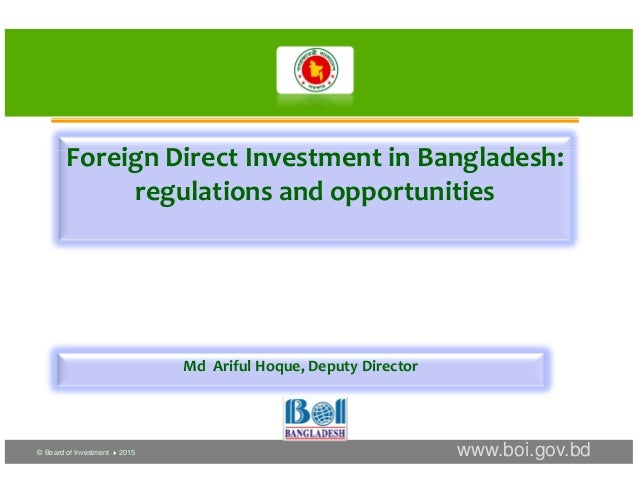 foreign aid and investment of bangladesh Foreign investment in bangladesh the government of bangladesh has put in place a comprehensive array of policies aimed at bringing about significant socio-economic improvements to the people of bangladesh and ultimately, self-reliance, for the nation.