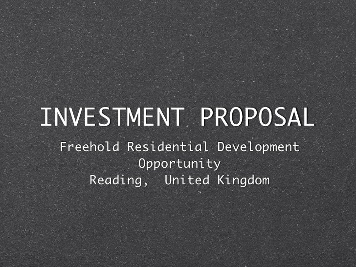 INVESTMENT PROPOSAL Freehold Residential Development            Opportunity     Reading, United Kingdom