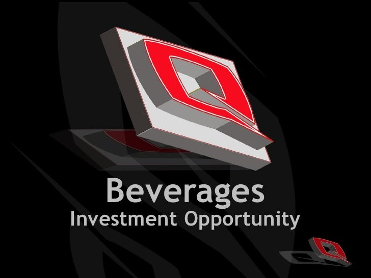 BeveragesInvestment Opportunity