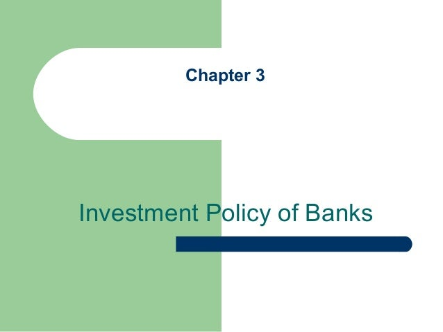 Chapter 3Investment Policy of Banks
