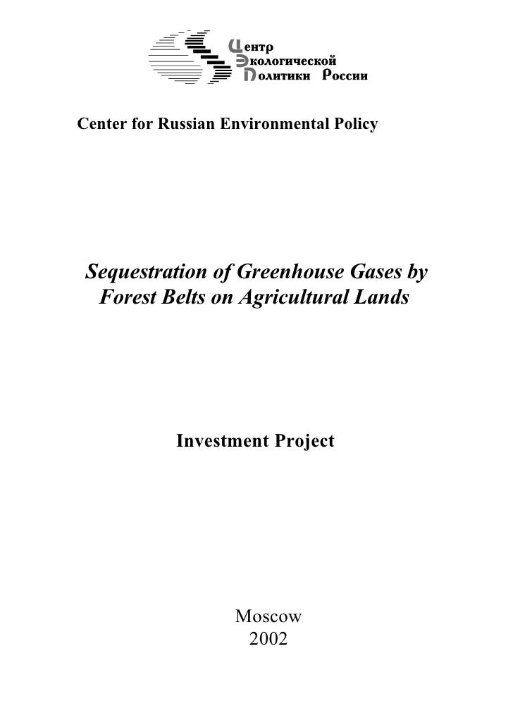 Center for Russian Environmental Policy      Sequestration of Greenhouse Gases by   Forest Belts on Agricultural Lands    ...