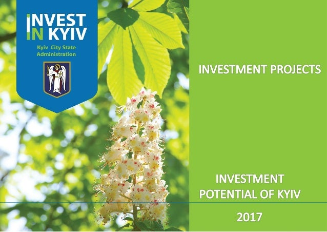 CONTENT 1. Kyiv – capital of Ukraine 2. Kyiv is the most attractive region for investment. in Ukraine 2.1 Favorable econom...