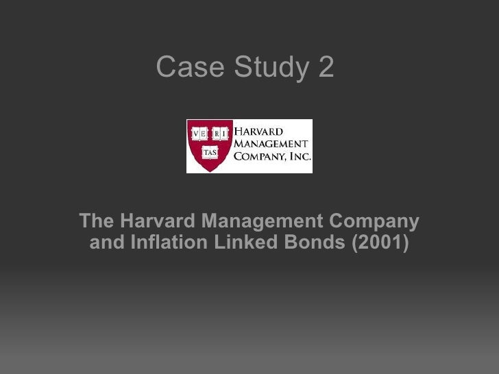 Case Study 2  The Harvard Management Company and Inflation Linked Bonds (2001)