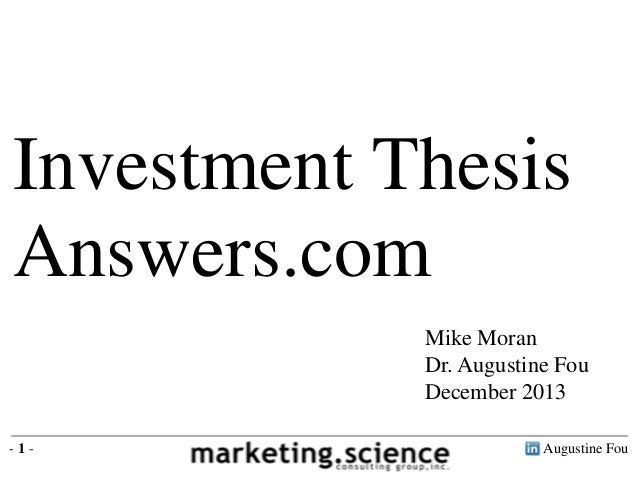 Investment Thesis Answers.com Mike Moran Dr. Augustine Fou December 2013 -1-  Augustine Fou