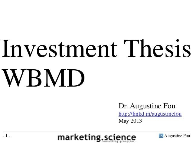 Augustine Fou- 1 -Dr. Augustine Fouhttp://linkd.in/augustinefouMay 2013Investment ThesisWBMD