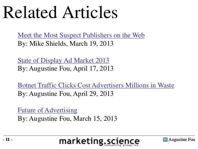 Augustine Fou- 11 -Related ArticlesMeet the Most Suspect Publishers on the WebBy: Mike Shields, March 19, 2013State of Dis...