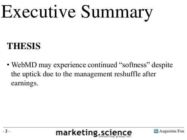 """Augustine Fou- 2 -Executive SummaryTHESIS• WebMD may experience continued """"softness"""" despitethe uptick due to the manageme..."""