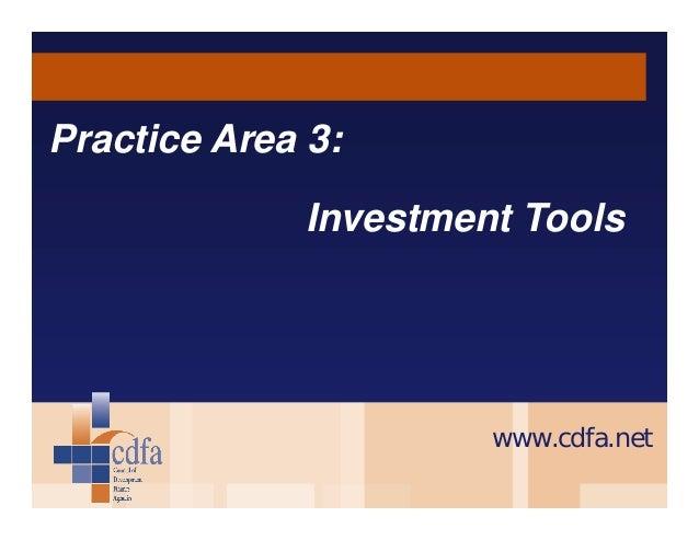 Practice Area 3: Investment Tools  www.cdfa.net