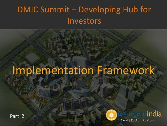 Implementation Framework Part 2 DMIC Summit – Developing Hub for Investors